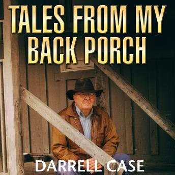 Tales from My Back Porch, Darrell Case