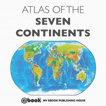 Atlas of the Seven Continents, My Ebook Publishing House