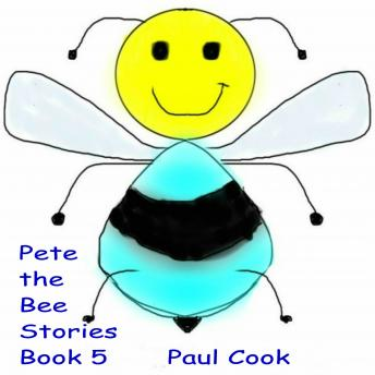 Pete the Bee Book 5, Paul Cook
