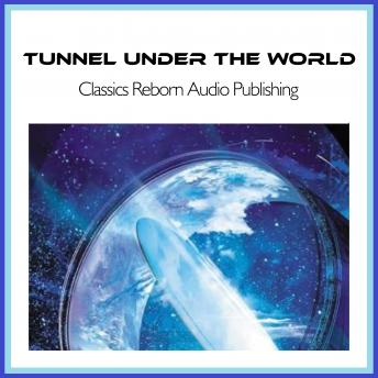 Tunnel Under The World