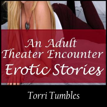 Download Adult Theater Encounter Erotic Stories by Torri Tumbles