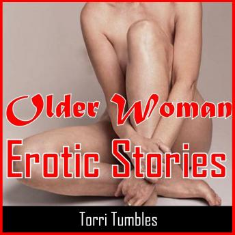Older Woman Erotic Stories, Torri Tumbles