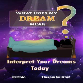What Does My Dream Mean?, Theresa Sullivan, Instafo