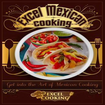 Excel Mexican Cooking, Excel Cooking