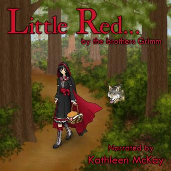 Little Red... by The Brothers Grimm narrated by Kathleen McKay