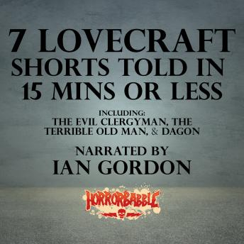 7 Lovecraft Shorts Told in 15 Minutes or Less sample.