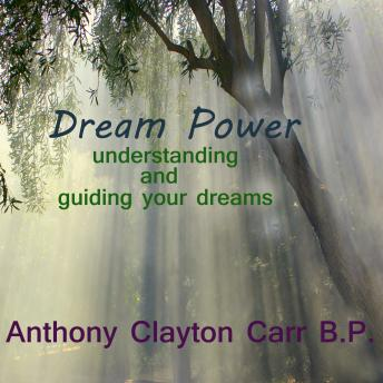 Dream Power - Understanding and Guiding your dreams, B.P. Anthony Clayton Carr