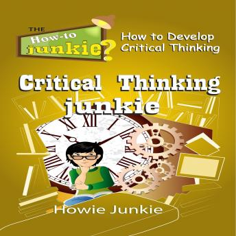 Critical Thinking Junkie, Howie Junkie