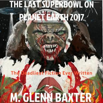 Last Superbowl on Planet Earth 2017, M. Glenn Baxter