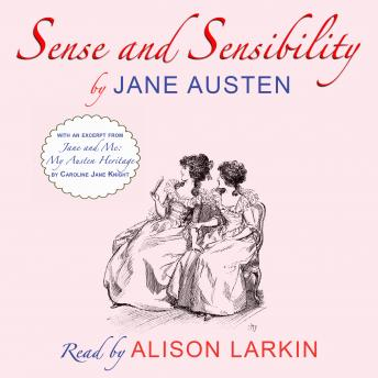 Sense and Sensibility-With an excerpt from Jane and Me: My Austen Heritage by Caroline Jane Knight