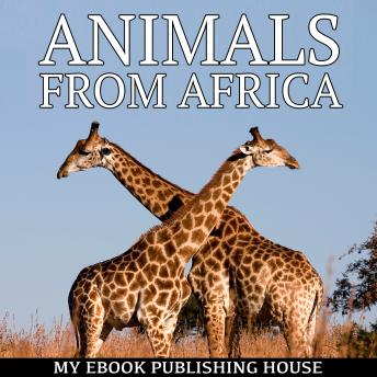 Download Animals from Africa by My Ebook Publishing House