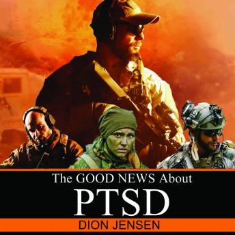 Good News About PTSD, Dion Jensen