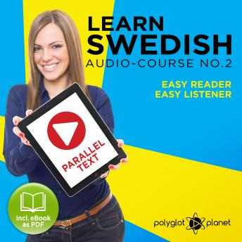 Learn Swedish Easy Reader - Easy Listener - Parallel Text - Swedish Audio Course No. 2 - The Swedish Easy Reader - Easy Audio Learning Course