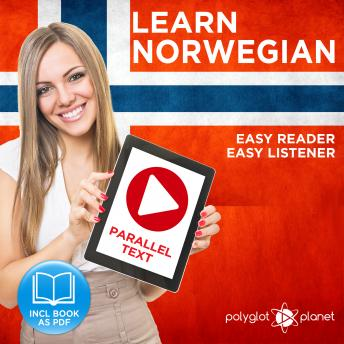 Norwegian Easy Reader - Easy Listener - Parallel Text Norwegian Audio Course No. 1 - The Norwegian Easy Reader - Easy Audio Learning Course
