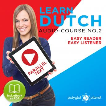 Download Learn Dutch - Easy Reader - Easy Listener Parallel Text Audio Course No. 2 - The Dutch Easy Reader - Easy Audio Learning Course by Polyglot Planet