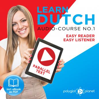 Download Learn Dutch - Easy Reader - Easy Listener Parallel Text Audio Course No. 1 - The Dutch Easy Reader - Easy Audio Learning Course by Polyglot Planet