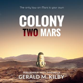 Colony Two Mars, Gerald M. Kilby