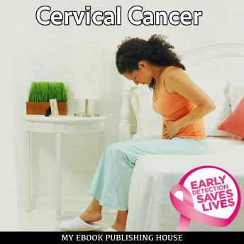 Cervical Cancer, My Ebook Publishing House