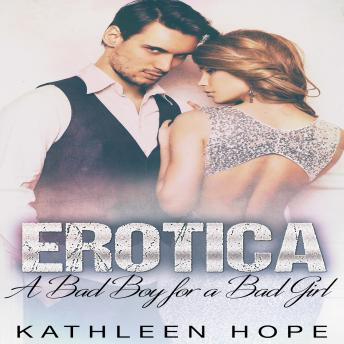 Erotica: A Bad Boy for a Bad Girl, Kathleen Hope