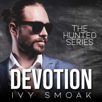 Devotion (The Hunted Series Book 4), Ivy Smoak