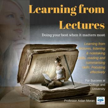 Learning from Lectures: For Success at College and University, Professor Aidan Moran