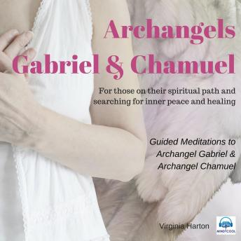 Meditation with Archangels Gabriel & Chamuel, Virginia Harton