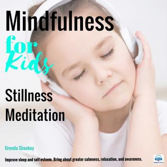 Stillness Meditation: Mindfulness for Kids