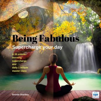 Supercharge your Day: Be Fabulous, Brenda Shankey