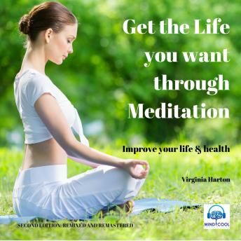 Get the Life you want through Meditation, Virginia Harton