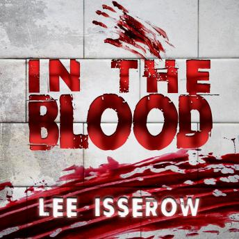 In The Blood, Lee Isserow