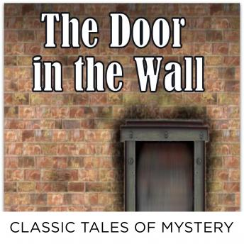 Door in the Wall, Classic Tales of Mystery