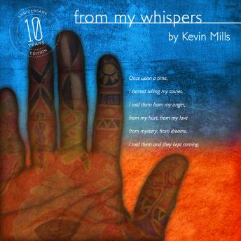 From My Whispers, Kevin Mills