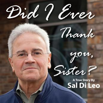 Did I Ever Thank You, Sister?, Sal Di Leo