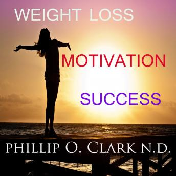 Weight Loss Motivation Success, Phillip Osmond Clark