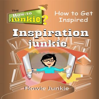 Download Inspiration Junkie by Howie Junkie