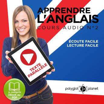Apprendre l'Anglais - Écoute Facile - Lecture Facile - Texte Parallèle Cours Audio No. 2 [Learn English - Easy Listening - Easy Reading - Parallel Text Audio Course No. 2]: Lire et Écouter des Livres