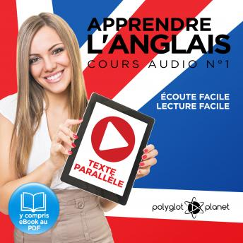 Apprendre l'Anglais - Écoute Facile - Lecture Facile: Texte Parallèle Cours Audio, No. 1 [Learn English - Easy Listening - Easy Reader - Parallel Text Audio Course No. 1]: Lire et Écouter des Livres e