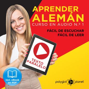 Aprender Alemán - Fácil de Leer - Fácil de Escuchar - Texto Paralelo: Curso en Audio, No. 1 [Learn German - Audio Course No. 1]: Lectura Fácil en Alemán [Easy Reading in German]