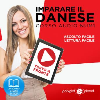 Download Imparare il danese - Lettura facile - Ascolto facile - Testo a fronte: Imparare il danese - Danese corso audio, Volume 1 [Learn Danish - Danish Audio Course, Volume 1] by Polyglot Planet