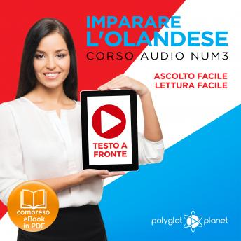 Download Imparare l'Olandese - Lettura Facile - Ascolto Facile - Testo a Fronte: Olandese Corso Audio Num. 3 [Learn Dutch] by Polyglot Planet