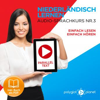 Niederländisch Lernen - Einfach Lesen - Einfach Hören - Niederländisch Paralleltext - Audio-Sprachkurs Nr. 3 - Der Niederländisch Easy Reader - Easy Audio Sprachkurs, Audio book by Polyglot Planet