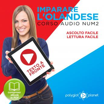 Download Imparare l'Olandese - Lettura Facile - Ascolto Facile - Testo a Fronte: Olandese Corso Audio Num. 2 [Learn Dutch] by Polyglot Planet