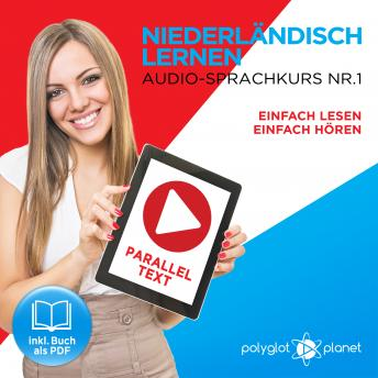 Niederländisch Lernen - Einfach Lesen - Einfach Hören: Niederländisch Paralleltext - Audio-Sprachkurs Nr. 1 - Der Niederländisch Easy Reader - Easy Audio Sprachkurs, Audio book by Polyglot Planet