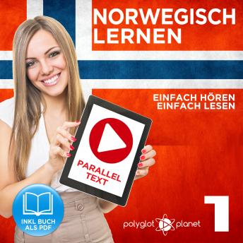 Norwegisch Einfach Lesen - Einfach Hören - Paralleltext: Norwegisch Lernen Audio-Sprachkurs Nr. 1 (Norwegisch Lernen - Easy Reader - Easy Audio) - Der Norwegisch Easy Reader - Easy Audio Sprachkurs, Polyglot Planet