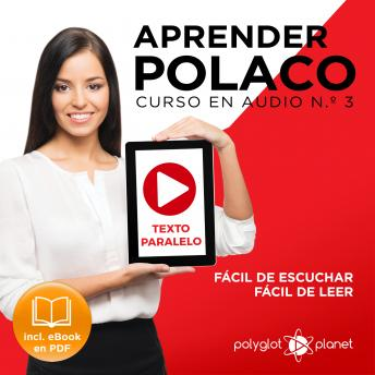 Aprender Polaco - Texto Paralelo - Fácil de Leer - Fácil de Escuchar: Curso en Audio No. 3 [Learn Polish - Parallel Text - Easy Reader - Easy Audio: Audio Course No. 3]: Lectura Fácil en Polaco