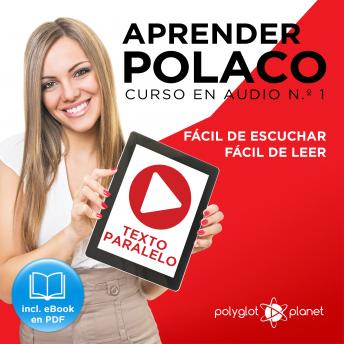 Aprender Polaco - Texto Paralelo - Fácil de Leer - Fácil de Escuchar: Curso en Audio No. 1 [Learn Polish - Parallel Text - Easy Reader - Easy Audio: Audio Course No. 1]: Lectura Fácil en Polaco