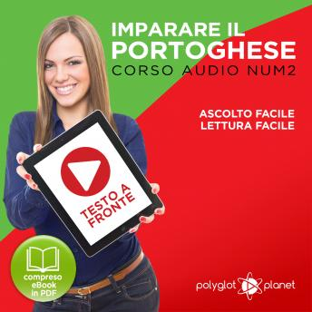 Download Imparare il Portoghese - Lettura Facile - Ascolto Facile - Testo a Fronte: Portoghese Corso Audio Num.2 [Learn Portuguese - Easy Reader - Easy Audio] by Polyglot Planet