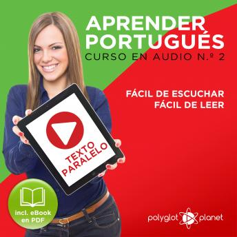 Download Aprender Portugués - Texto Paralelo - Fácil de Leer - Fácil de Escuchar: Curso en Audio, No. 2 [Learn Portugese - Parallel Text - Easy Reader - Easy Audio: Audio Course No. 2]: Lectura Fácil en Portug by Polyglot Planet
