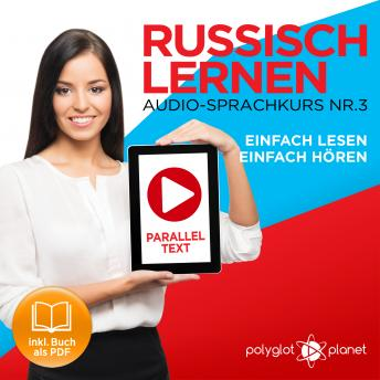 Download Russisch Lernen: Einfach Lesen, Einfach Hören: Paralleltext Audio-Sprachkurs Nr. 3 - Der Russisch Easy Reader - Easy Audio Sprachkurs by Polyglot Planet