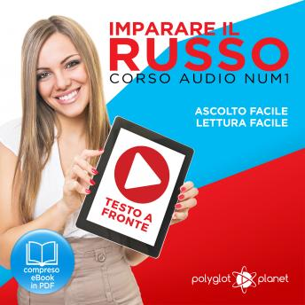 Imparare il Russo - Lettura Facile - Ascolto Facile - Testo a Fronte: Russo Corso Audio Num. 1 [Learn Russian - Parellel Text: Russian Audio Course Num. 1]